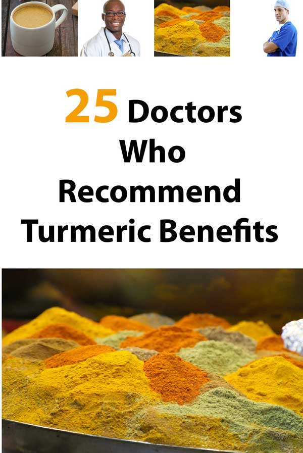 25 Doctors Who Recommend Turmeric Benefits